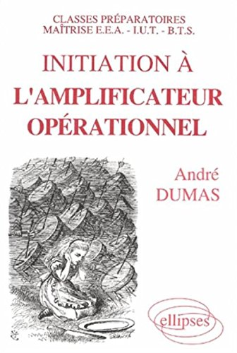 Initiation à l'amplificateur opérationnel par André Dumas