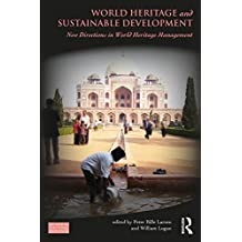 World Heritage and Sustainable Development: New Directions in World Heritage Management (Key Issues in Cultural Heritage)