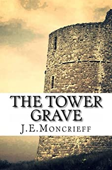 The Tower Grave by [Moncrieff, J.E.]