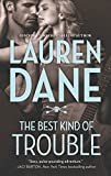 The Best Kind of Trouble by Lauren Dane front cover