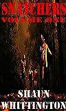 Snatchers: Volume One (The Zombie Apocalypse Series Box Set--Books 1-3) by Shaun Whittington