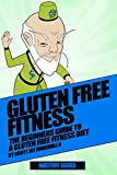 Gluten Free Fitness Bundle: The Beginners Guide To A Gluten Free Fitness Diet (Gluten Free Fitness Mastery Book 3) (English Edition)