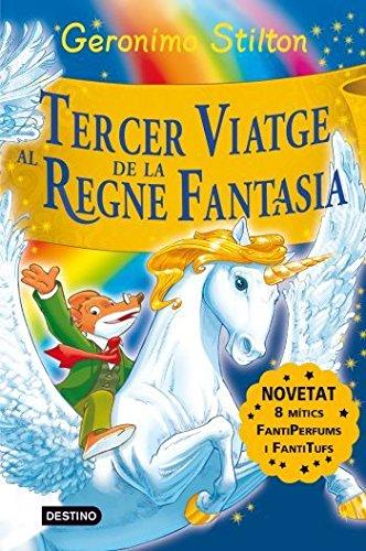 Stilton: tercer viatge al regne de la fantasía (GERONIMO STILTON. REGNE DE LA FANTASIA) por Geronimo Stilton