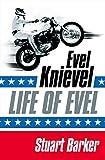 Life of Evel: Evel Knievel