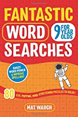 Fantastic Wordsearches for 9 Year Olds: Fun, mind-stretching puzzles to boost children's word power! Paperback