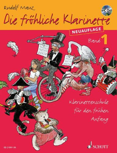 Die fröhliche Klarinette: Klarinettenschule für den frühen Anfang (Überarbeitete Neuauflage). Band 1. Klarinette. Ausgabe mit CD.