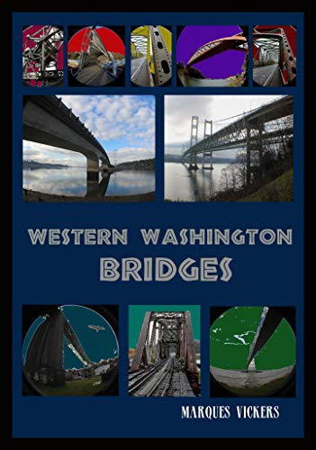 Western Washington Bridges: Pragmatic Design Spanning An Inhospitable Host (English Edition)