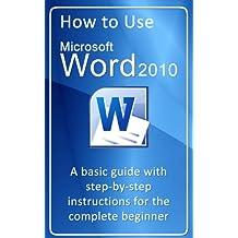 How to use Microsoft Word 2010 (How to use Microsoft Office 2010) (English Edition)