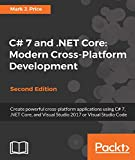 C# 7 and .NET Core: Modern Cross-Platform Development - Second Edition: Create powerful cross-platform applications using C# 7, .NET Core, and Visual Studio 2017 or Visual Studio Code