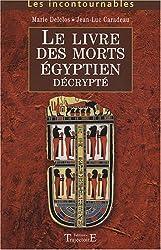 Le Livre des Morts égyptien décrypté