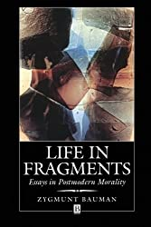 Life in Fragments: Essays in Postmodern Morality by Zygmunt Bauman (1995-06-12)