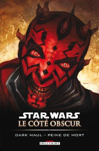Star Wars - Le Côté obscur T13 : Dark Maul - Peine de mort par Tom Taylor