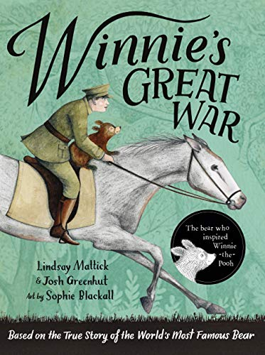 Winnie's Great War: The remarkable story of a brave bear cub in World War One (English Edition)