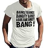Stylotex Herren T-Shirt Basic Bang! Bang! Bangity Bang! A Bang Bang Bangity Bang !, Größe:M;Farbe:weiss