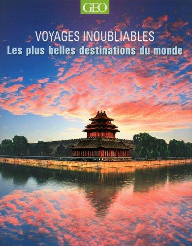 Les plus belles destinations - Voyages inoubliables Edition 2014 par Collectif