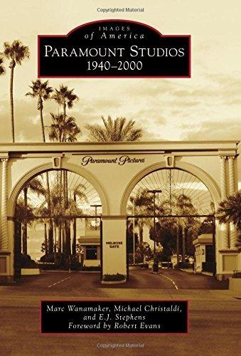 paramount-studios-1940-2000-images-of-america-arcadia-publishing-by-marc-wanamaker-2016-03-14