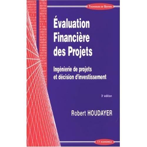 Evaluation Financière des Projets : Ingénierie de projets et décision d'investissement