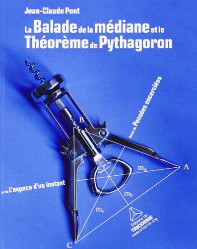 La balade de la médiane et théorème de Pythagoron ; Pensées encerclées ; L'espace d'un instant