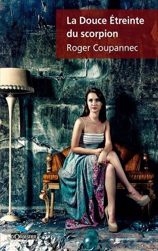 DOUCE ETREINTE DU SCORPION (LA) par  COUPANNEC ROGER