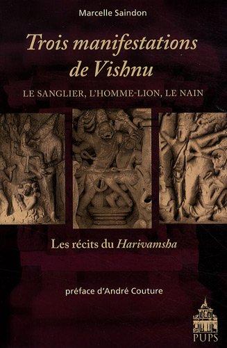 Trois manifestations de Vishnu : Le sanglier, l'homme-lion, le nain - Les récits du Harivamsha par Marcelle Saindon