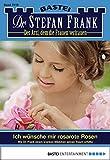 Dr. Stefan Frank - Folge 2218: Ich wünsche mir rosarote Rosen