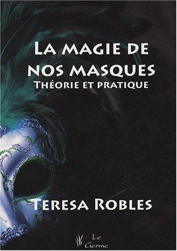 La magie de nos masques : Théorie et pratique