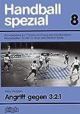 Handball Spezial. Schriftenreihe zur Theorie und Praxis des Handballspiels / Angriff gegen 3:2:1