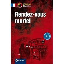 Rendez-vous mortel: Lernkrimi Französisch. Grundwortschatz - Niveau A2 (Compact Lernkrimi - Kurzkrimis)