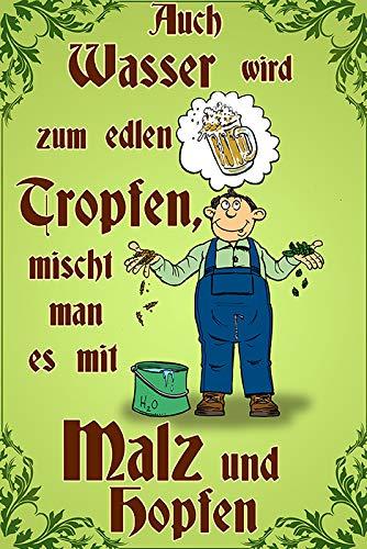 FS Spruch Auch Wasser Wird zum edlen Tropfen... Malz und Hopfen Bier Blechschild Schild gewölbt Metal Sign 20 x 30 cm