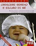 Scarica Libro Crescere sereno e sicuro di se Coccole favole e altri riti per superare la paure e accrescere l autostima del nostro bambino Con CD Audio (PDF,EPUB,MOBI) Online Italiano Gratis