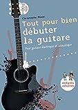 Tout pour Bien Debuter la Guitare +CD (de 8 Ans a 108 Ans)