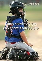 Come convivere con uno sport sconosciuto