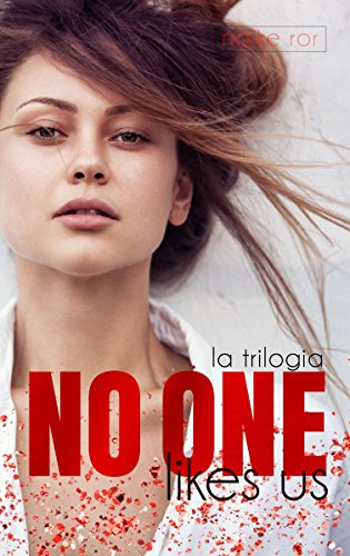 No one likes us: trilogia