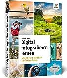 Digital fotografieren lernen: Schritt für Schritt zu perfekten Fotos – 2. Auflage