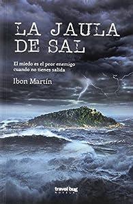 La jaula de sal par  Ibón Martín Álvarez