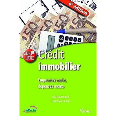 Credit immobilier : empruntez malin depensez moins