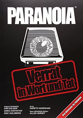 Paranoia - Verrat in Wort und Tat: Ein Abenteuer für das PARANOIA Rollenspiel