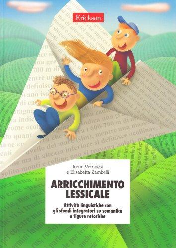 Arricchimento lessicale. Attività linguistiche con gli sfondi integratori su semantica e figure retoriche (Materiali per l'educazione)
