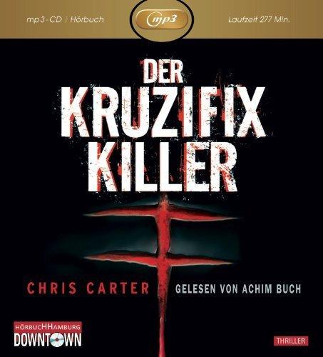 Der Kruzifix Killer von Chris Carter Ausgabe (2012)