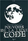 Pouvoirs de la lune code - Comment les utiliser et en tirer parti au quotidien