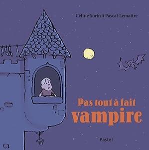 """Afficher """"Pas tout à fait vampire"""""""