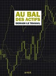 Au bal des actifs : Demain le travail par Stéphane Beauverger