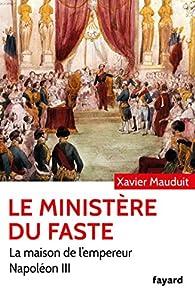 Le Ministère du faste par Xavier Mauduit