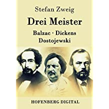 Drei Meister: Balzac, Dickens, Dostojewski