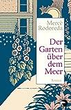 Der Garten über dem Meer: Roman