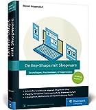 Online-Shops mit Shopware: Das umfassende Handbuch. Alles, was Sie für Ihren erfolgreichen Online-Shop benötigen.