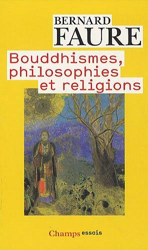 Bouddhismes, philosophies et religions