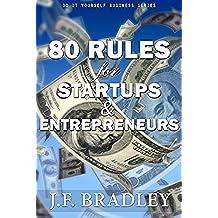 80 Business Rules for Startups & Entrepreneurs (Business & Entrepreneurship Series) (English Edition)