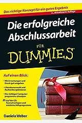 Die erfolgreiche Abschlussarbeit für Dummies Taschenbuch