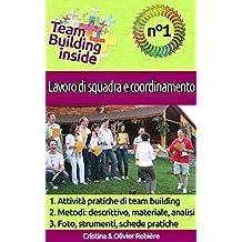Team Building inside n°1 - Lavoro di squadra e coordinamento: Create e vivete lo spirito di squadra!
